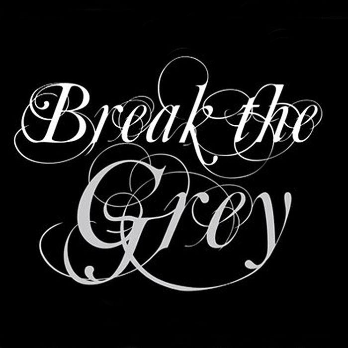 breakthegrey